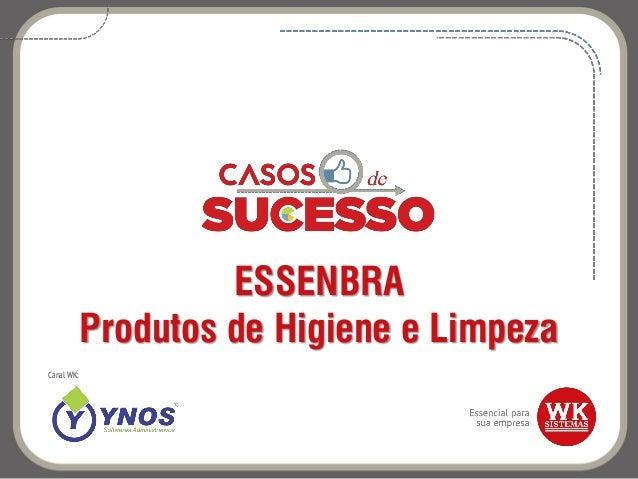 ESSENBRA Produtos de Higiene e Limpeza Canal WK: