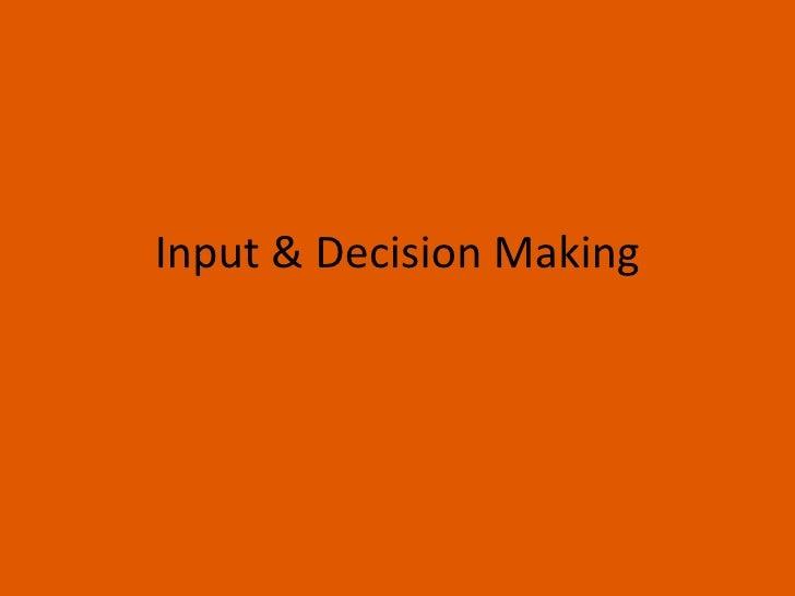 Input & Decision Making