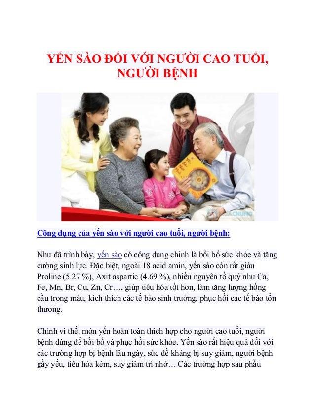 YẾN SÀO ĐỐI VỚI NGƯỜI CAO TUỔI,           NGƯỜI BỆNHCông dụng của yến sào với người cao tuổi, người bệnh:Như đã trình bày,...