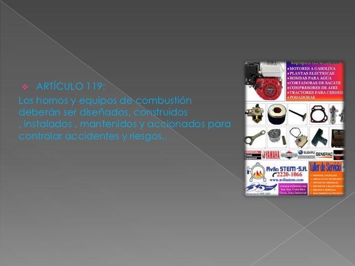 <ul><li>ARTÍCULO 119:</li></ul>Los hornos y equipos de combustión deberán ser diseñados, construidos , instalados , manten...