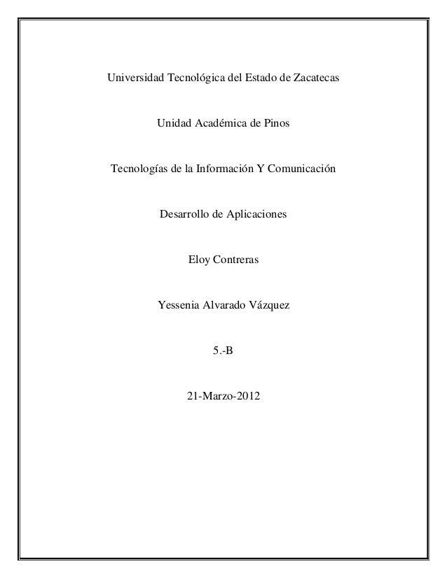 Universidad Tecnológica del Estado de Zacatecas          Unidad Académica de PinosTecnologías de la Información Y Comunica...