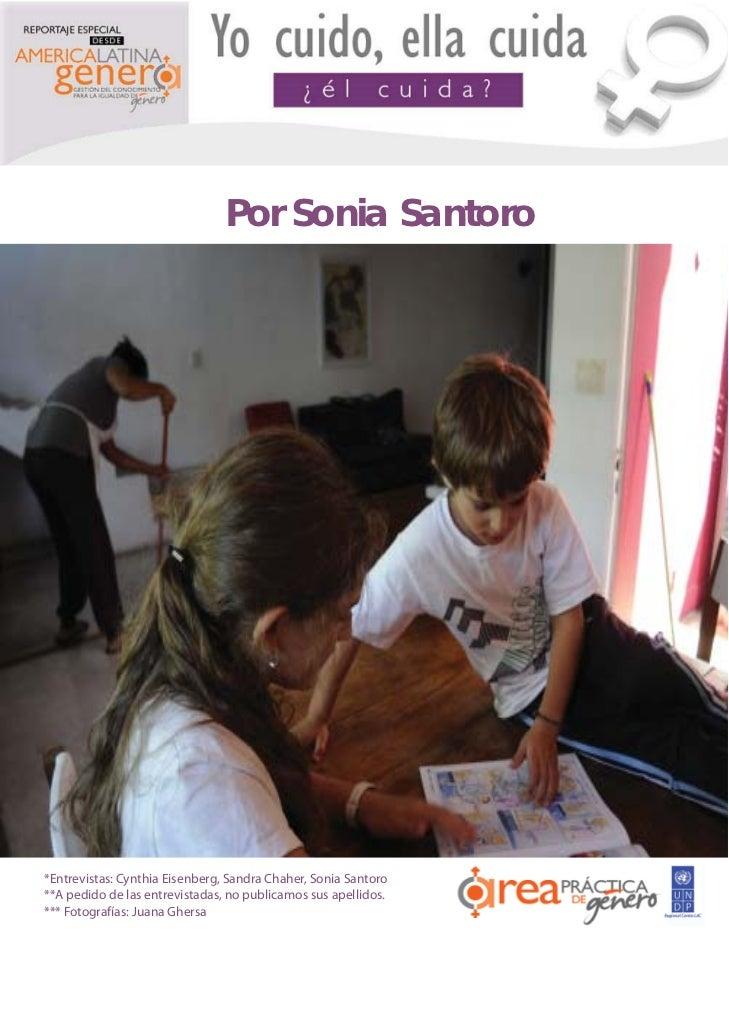 Reportaje especial                                Por Sonia Santoro*Entrevistas: Cynthia Eisenberg, Sandra Chaher, Sonia S...