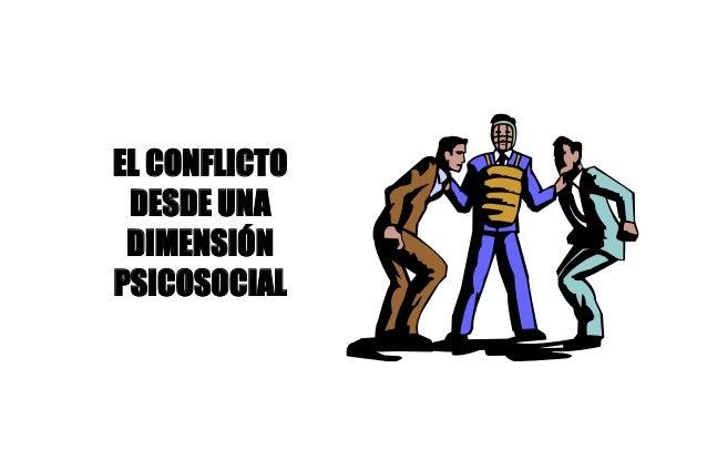 EL CONFLICTO DESDE UNA DIMENSIÓN PSICOSOCIAL