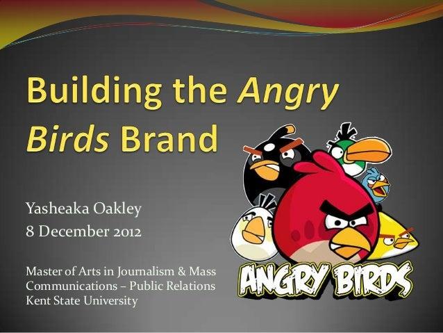 Yasheaka Oakley8 December 2012Master of Arts in Journalism & MassCommunications – Public RelationsKent State University