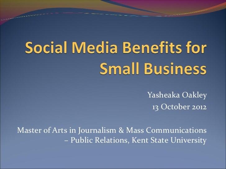 Yasheaka Oakley                                      13 October 2012Master of Arts in Journalism & Mass Communications    ...