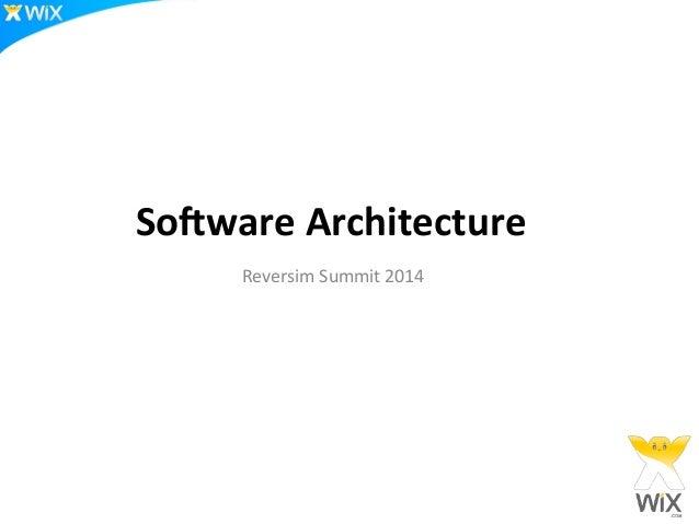 So#ware  Architecture   Reversim  Summit  2014