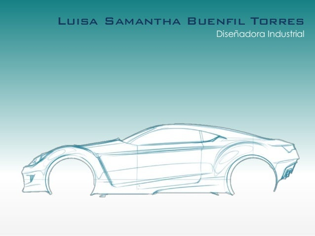 Luisa Samantha Buenfil Torres                  Diseñadora Industrial