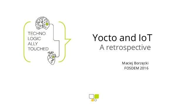 Yocto and IoT - a retrospective