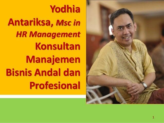 1 Yodhia Antariksa, Msc in HR Management Konsultan Manajemen Bisnis Andal dan Profesional