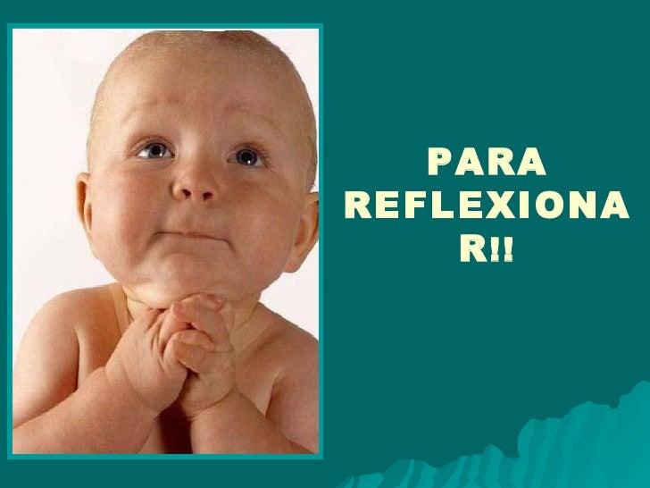 PARA REFLEXIONAR !!
