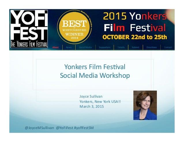 Yonkers  Film  Fes-val   Social  Media  Workshop   Joyce  Sullivan   Yonkers,  New  York  USA!!  ...