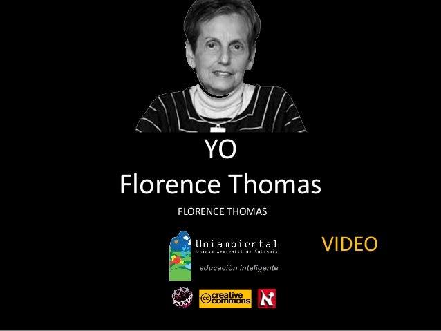 YO Florence Thomas FLORENCE THOMAS VIDEO