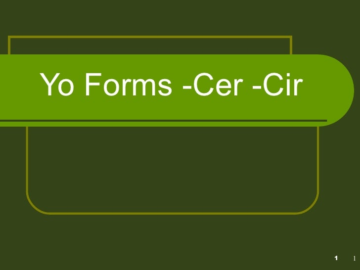 Yo Forms -Cer -Cir