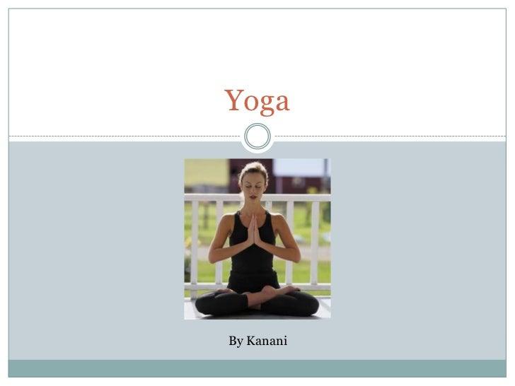 Yoga <br />By Kanani<br />
