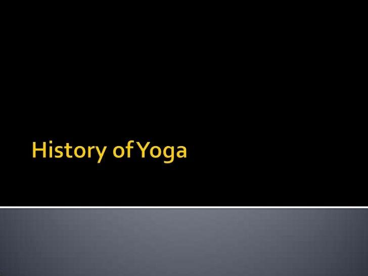History of Yoga<br />