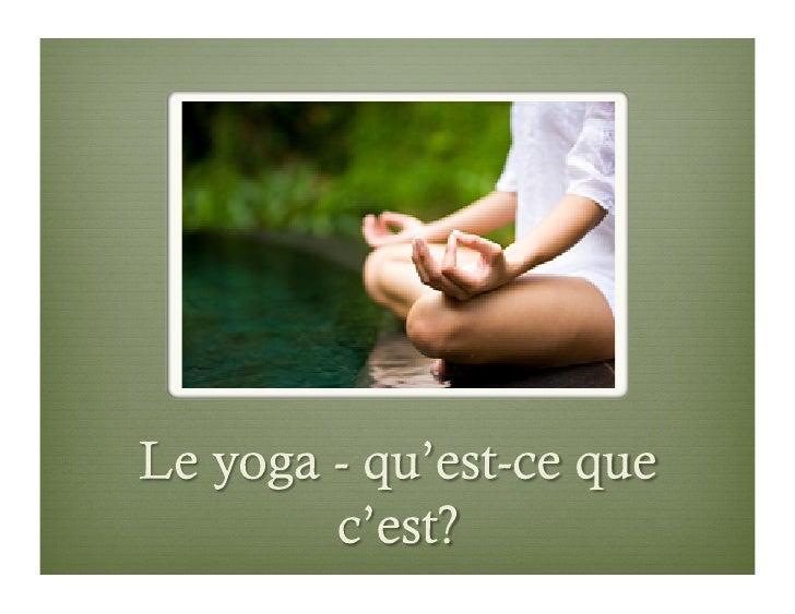 Le yoga est une pratique très ancienne qui a vu le jour en Inde il y aenviron 5000 ans. La signification littérale du term...