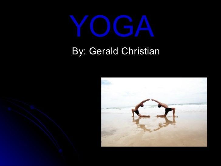 YOGA By: Gerald Christian