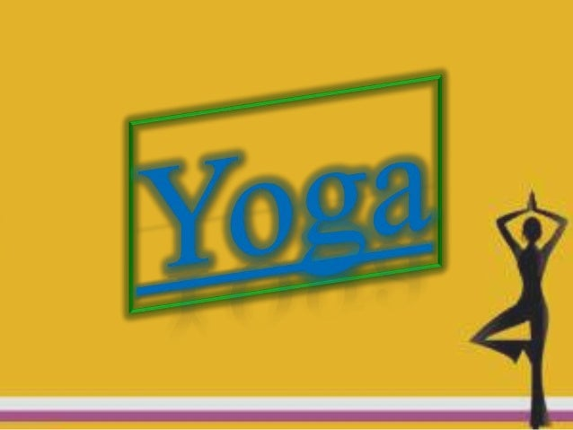 Yoga Yoga (Sanskrit: ) is a commonly known generic term for the physical, mental, and spiritual practices or disciplines w...