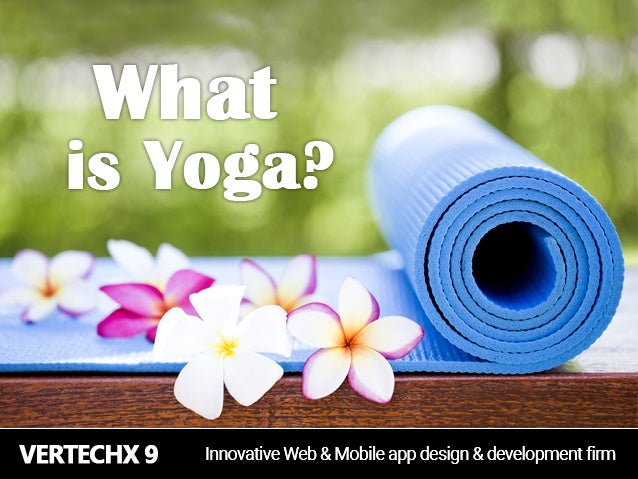 Yoga : What is Yoga? (All you need to know about World Yoga Day)