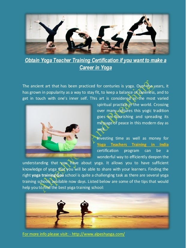 Obtain Yoga Teacher Training Certification if you want to make a Career in Yoga For more info please visit: - http://www.a...