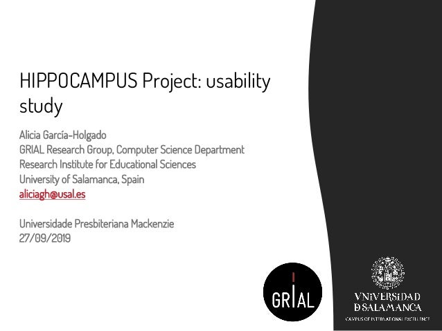 HIPPOCAMPUS Project: usability study Alicia García-Holgado GRIAL Research Group, Computer Science Department Research Inst...