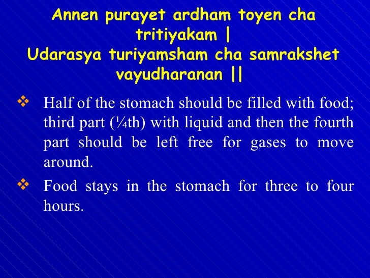 <ul><li>Half of the stomach should be filled with food; third part (¼th) with liquid and then the fourth part should be le...