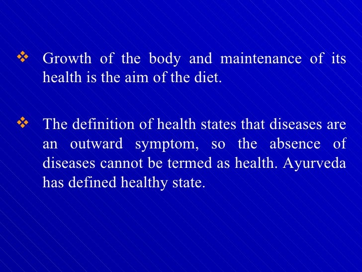 <ul><li>Growth of the body and maintenance of its health is the aim of the diet. </li></ul><ul><li>The definition of healt...