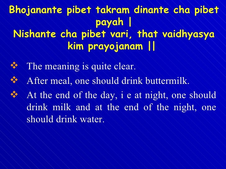 <ul><li>The meaning is quite clear.  </li></ul><ul><li>After meal, one should drink buttermilk.  </li></ul><ul><li>At the ...
