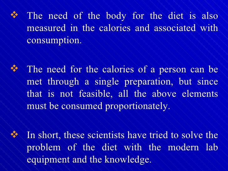 <ul><li>The need of the body for the diet is also measured in the calories and associated with consumption.  </li></ul><ul...
