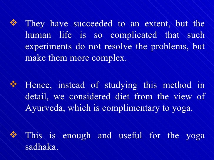 <ul><li>They have succeeded to an extent, but the human life is so complicated that such experiments do not resolve the pr...