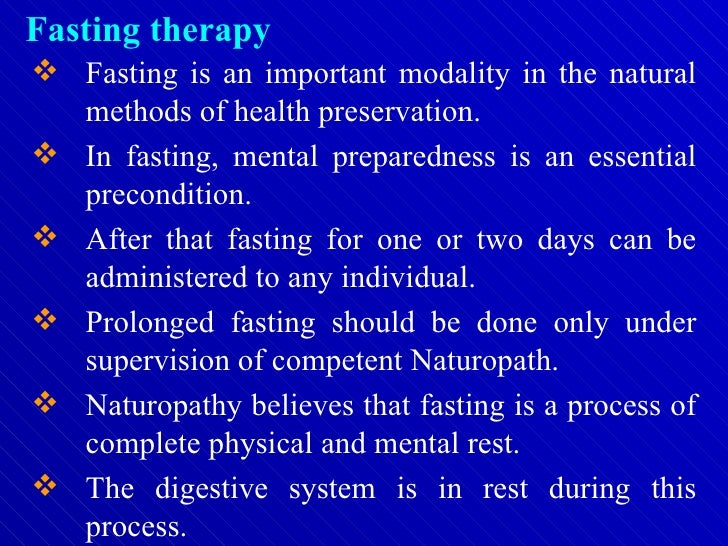 <ul><li>Fasting is an important modality in the natural methods of health preservation. </li></ul><ul><li>In fasting, ment...