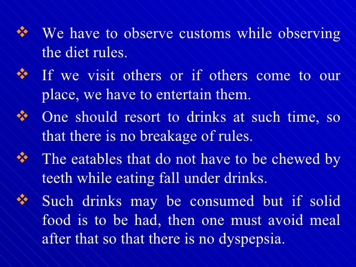 <ul><li>We have to observe customs while observing the diet rules.  </li></ul><ul><li>If we visit others or if others come...
