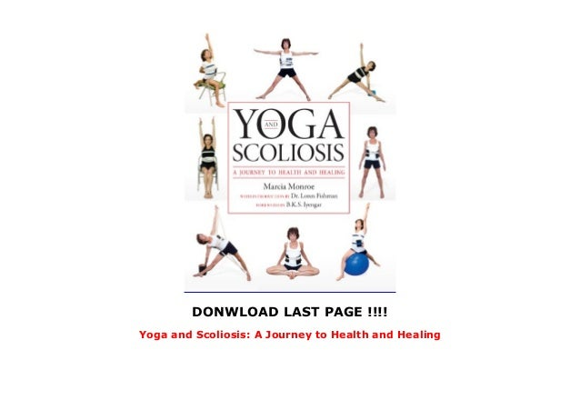 Yoga And Scoliosis A Journey To Health And Healing