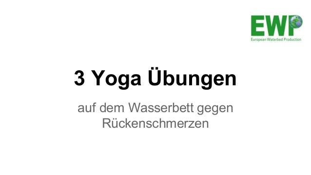 3 Yoga Übungen  auf dem Wasserbett gegen  Rückenschmerzen