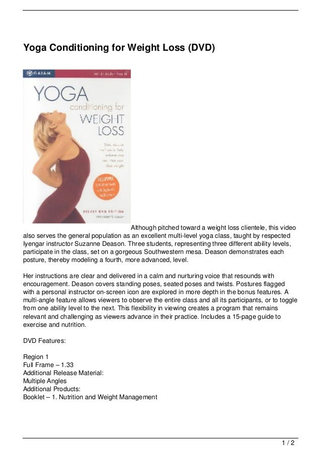 Yoga Conditioning for Weight Loss (DVD)                                        Although pitched toward a weight loss clien...