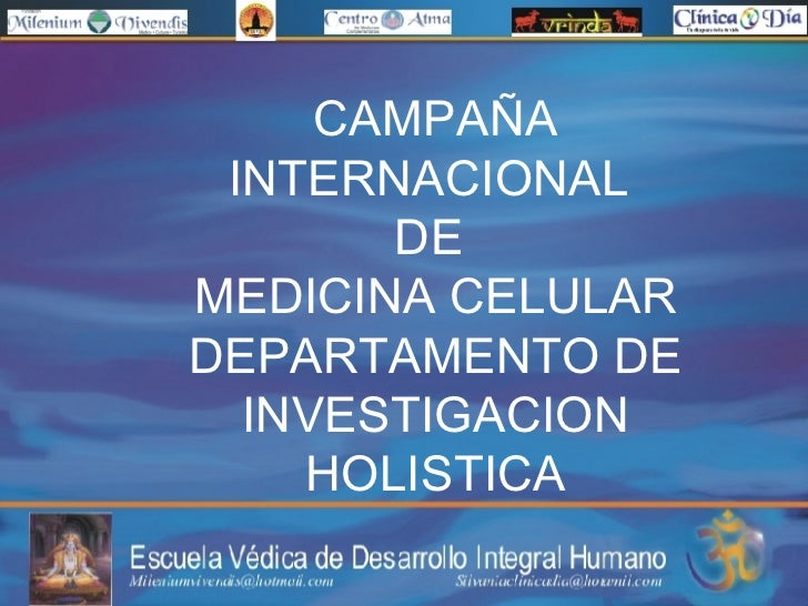 CAMPAÑA INTERNACIONAL  DE  MEDICINA CELULAR DEPARTAMENTO DE INVESTIGACION HOLISTICA