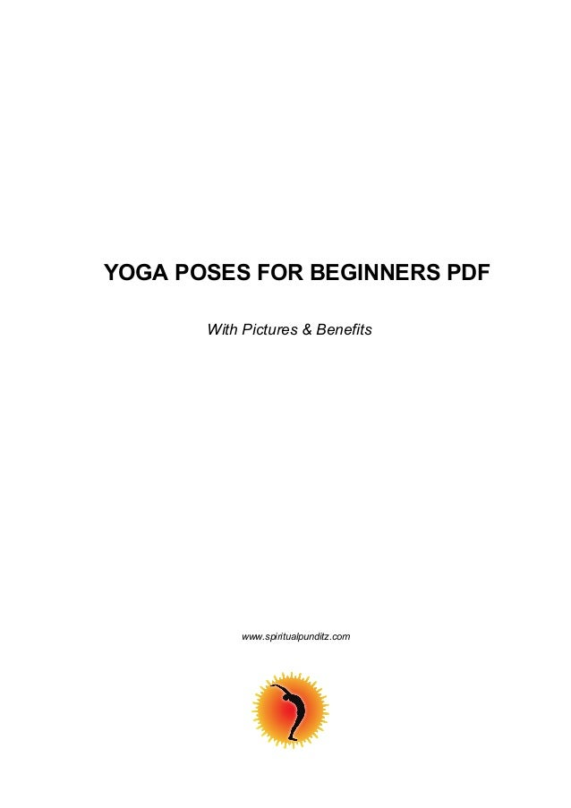 YOGA POSES FOR BEGINNERS PDF With Pictures & Benefits www.spiritualpunditz.com