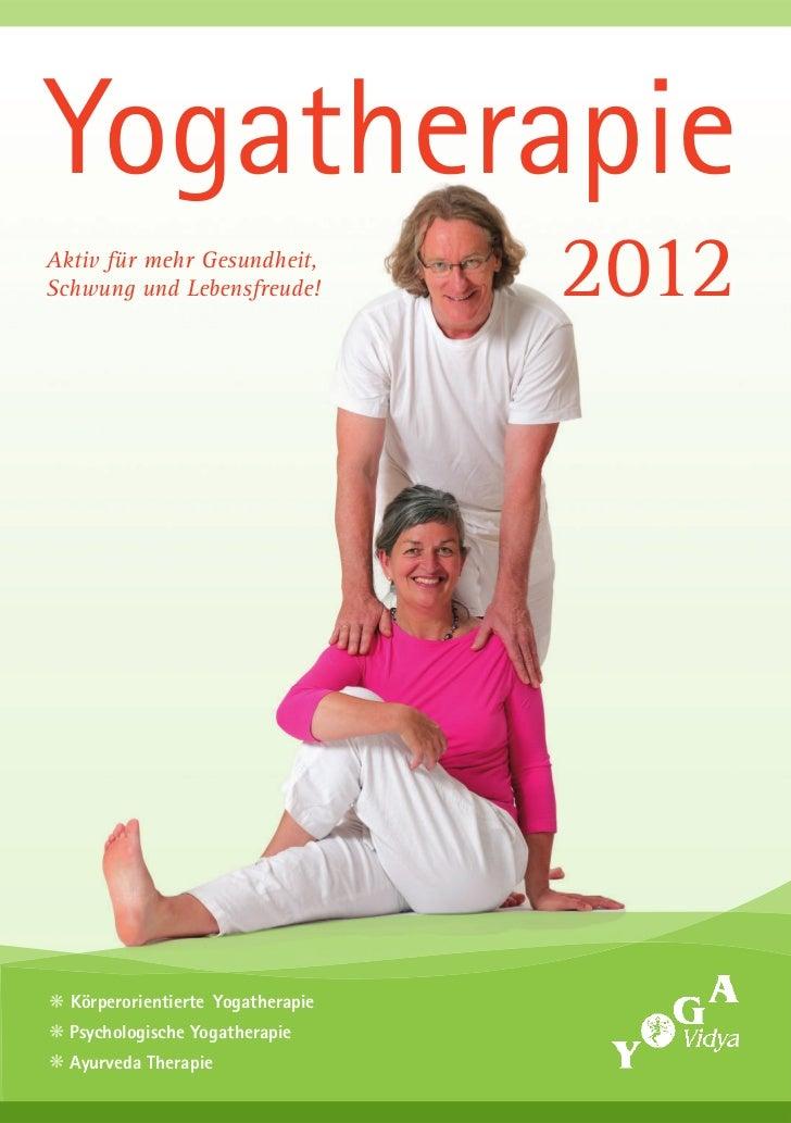 YogatherapieAktiv für mehr Gesundheit,Schwung und Lebensfreude!          2012  Körperorientierte Yogatherapie  Psychologis...