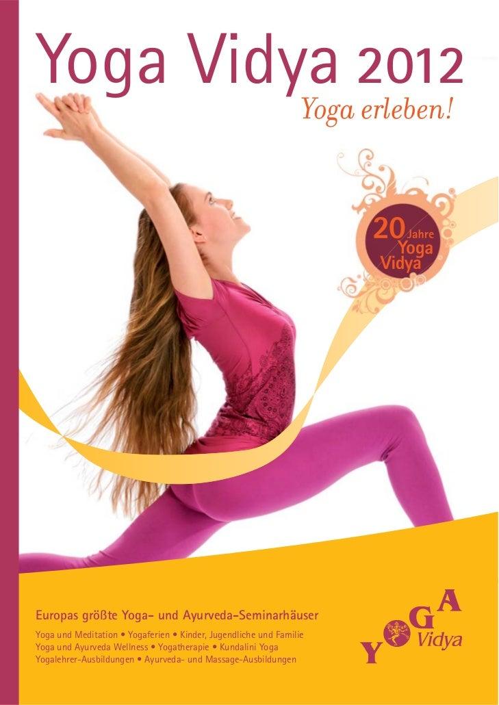Yoga Vidya 2012         Yoga erleben!Europas größte Yoga- und Ayurveda-SeminarhäuserYoga und Meditation • Yogaferien • Kin...
