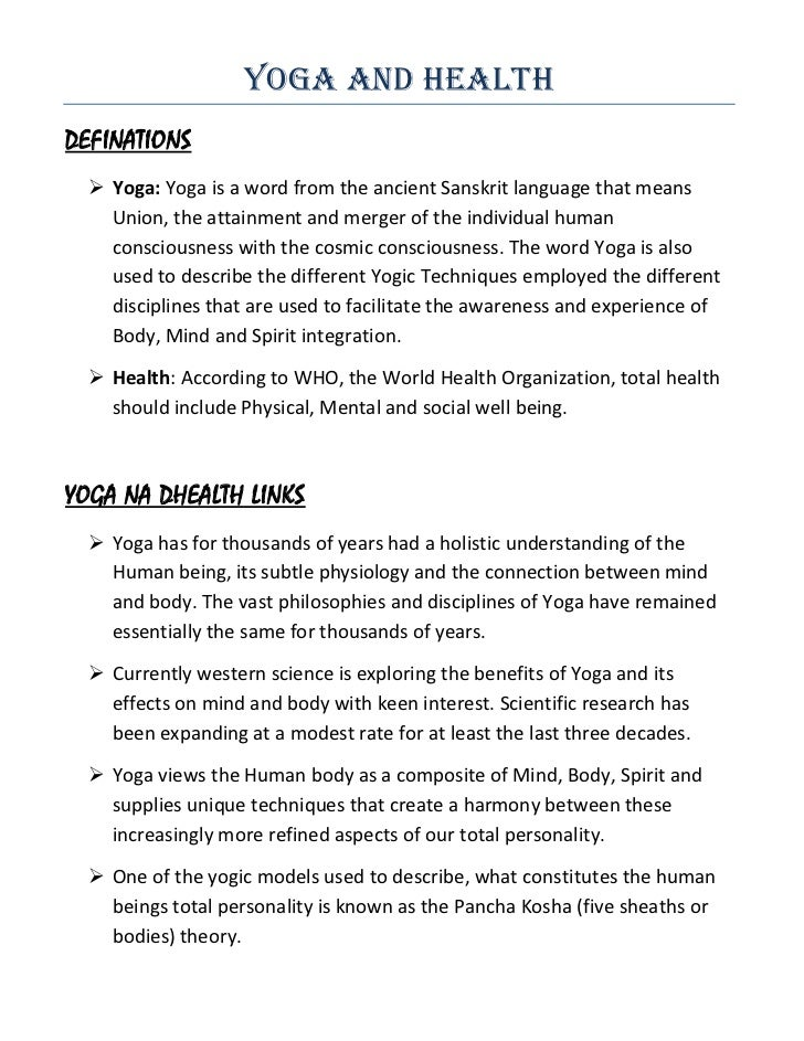 Yoga and HealthDEFINATIONS   Yoga: Yoga is a word from the ancient Sanskrit language that means    Union, the attainment ...