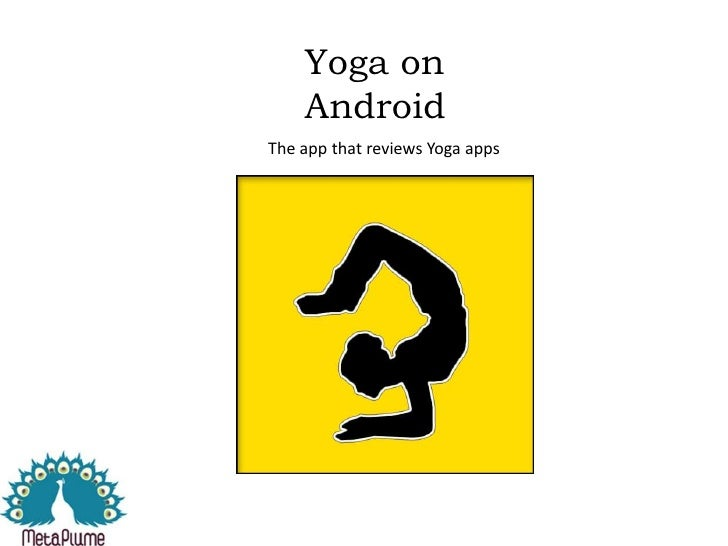 Yoga on Android<br />The app that reviews Yoga apps<br />