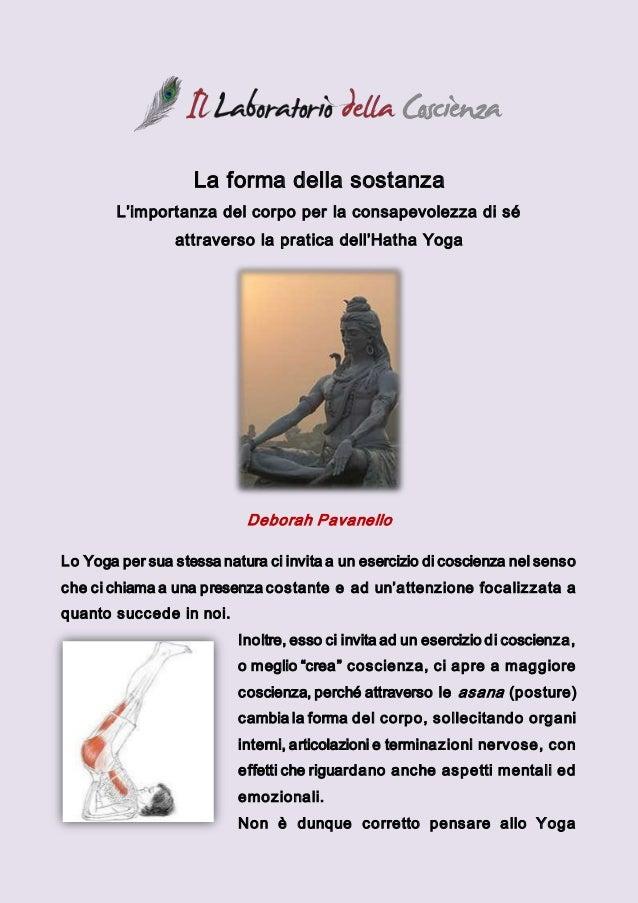 La forma della sostanza  L'importanza del corpo per la consapevolezza di sé  attraverso la pratica dell'Hatha Yoga  Debora...