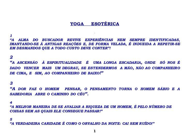 """YOGA     ESOTÉRICA                                      11""""A ALMA DO BUSCADOR REVIVE EXPERIÊNCIAS NEM SEMPRE IDENTIFICADAS..."""