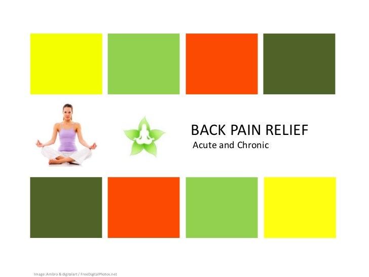 BACK PAIN RELIEF                                                    Acute and ChronicImage: Ambro & digitalart / FreeDigit...