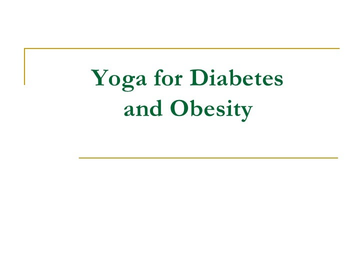 Yoga for Diabetes   and Obesity