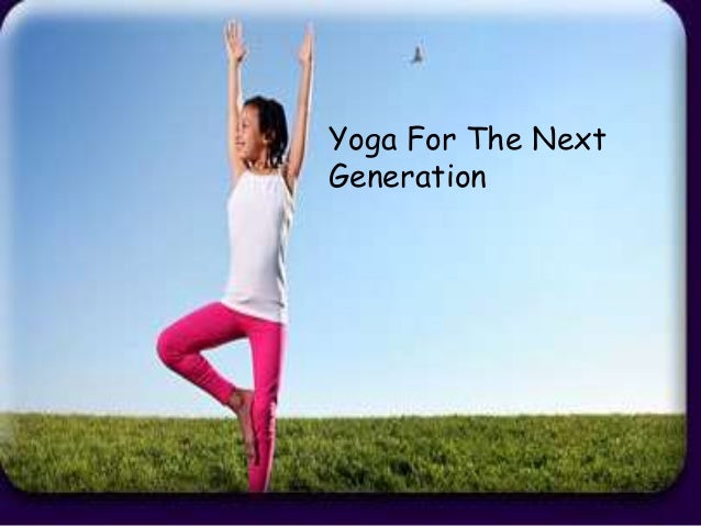 Yoga For The Next Generation