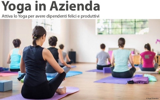 Yoga in Azienda Attiva lo Yoga per avere dipendenti felici e produttivi © Yoga Dharmika