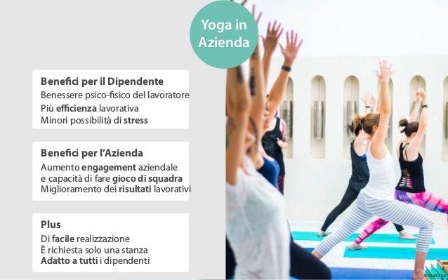 Benefici per il Dipendente Benessere psico-fisico del lavoratore Più efficienza lavorativa Plus Benefici per l'Azienda Yoga ...