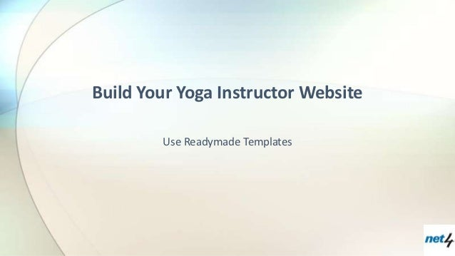 Build Your Yoga Instructor Website        Use Readymade Templates