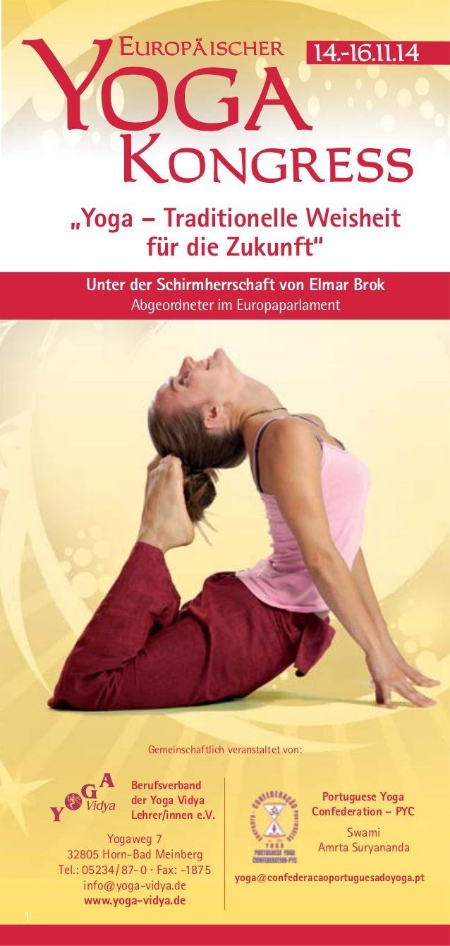 1 Berufsverband der Yoga Vidya Lehrer/innen e.V. Portuguese Yoga Confederation – PYC Yogaweg 7 32805 Horn-Bad Meinberg Tel...